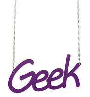 GEEK Slogan Necklace from Chelsea Doll