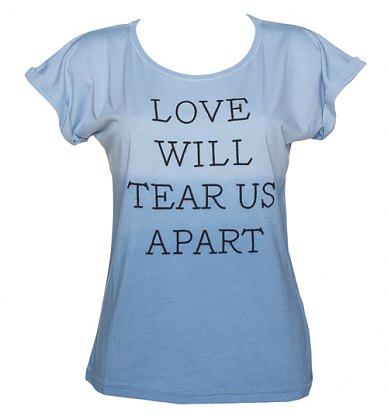 Ladies Blue And White Dip Dye Love Will Tear Us Apart Boyfriend TShirt from Worn By
