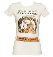 Ladies Cream The Sun Also Also Rises By Ernest Hemingway  T-Shirt from Out Of Print