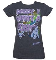 Ladies Dark Heather Daddy I Want A Pony My Little Pony T-Shirt
