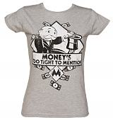 Ladies Monopoly Money's Too Tight To Mention T-Shirt