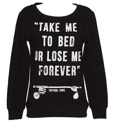 Ladies Top Gun Take Me To Bed Quote Sweater
