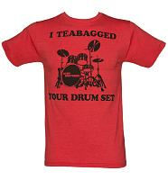 Men's Red I Teabagged Your Drum Set Step Brothers T-Shirt